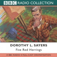 Five Red Herrings written by Dorothy L. Sayers performed by BBC Full Cast Dramatisation and Ian Carmichael on CD (Abridged)