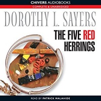 The Five Red Herrings written by Dorothy L. Sayers performed by Patrick Malahide on CD (Unabridged)