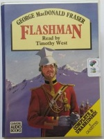 Flashman written by George MacDonald Fraser performed by Timothy West on Cassette (Unabridged)