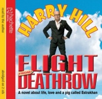 Flight from Deathrow written by Harry Hill performed by Harry Hill on CD (Abridged)