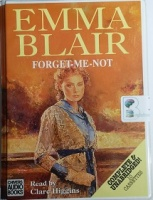 Forget-Me-Not written by Emma Blair performed by Clare Higgins on Cassette (Unabridged)