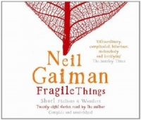 Fragile Things written by Neil Gaiman performed by Neil Gaiman on CD (Unabridged)