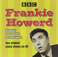 Frankie Howard written by David McKellar and David Nobbs performed by Frankie Howerd on CD (Abridged)