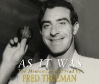 As It Was written by Fred Trueman performed by Fred Trueman on CD (Abridged)