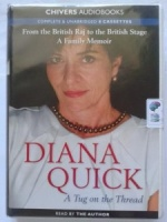 A Tug on the Thread - From the British Raj to the British Stage written by Diana Quick performed by Diana Quick on Cassette (Unabridged)