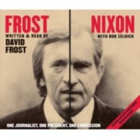 Frost Nixon - One Journalist, One President, One Confession written by David Frost and Bob Zelnick performed by David Frost on CD (Abridged)