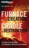Furnace of Creation - Cradle of Destruction written by Roy Chester Ph.D. performed by Bill Weideman on MP3 CD (Unabridged)