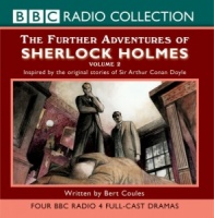 The Further Adventures of Sherlock Holmes Vol 2 written by Bert Coules performed by BBC Full Cast Dramatisation, Clive Merrison and Andrew Sachs on CD (Abridged)