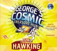 George's Cosmic Treasure Hunt written by Lucy and Stephen Hawking performed by James Goode on CD (Unabridged)