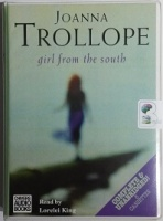 Girl from the South written by Joanna Trollope performed by Lorelei King on Cassette (Unabridged)