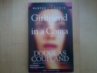 Girlfriend in a Coma written by Douglas Coupland performed by Robert Sean Leonard on Cassette (Abridged)