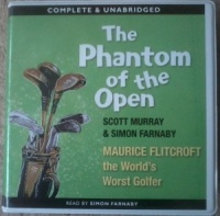 The Phantom of the Open written by Scott Murray and Simon Farnaby performed by Simon Farnaby on CD (Unabridged)