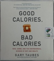 Good Calories, Bad Calories written by Gary Taubes performed by Mike Chamberlain on CD (Unabridged)