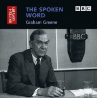 The Spoken Word - Graham Greene written by British Library performed by Graham Greene on CD (Abridged)