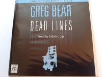 Dead Lines written by Greg Bear performed by Jason Culp on CD (Unabridged)