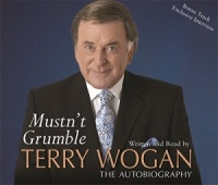 Mustn't Grumble written by Terry Wogan performed by Terry Wogan on CD (Abridged)