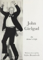 John Gielgud: An Actor's Life written by Gyles Brandreth performed by Gyles Brandreth on Cassette (Unabridged)