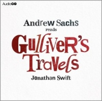 Gulliver's Travels written by Jonathan Swift performed by Andrew Sachs on CD (Abridged)