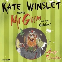 Kate Winslet reads Mr Gum and the Goblins written by Andy Stanton performed by Kate Winslet on CD (Unabridged)