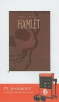 Hamlet written by William Shakespeare performed by Findaway World LLC Production on MP3 Player (Abridged)