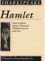 Hamlet written by William Shakespeare performed by Paul Scofield, Diana Wynyard, Wilfred Lawson and Michael Hordern on Cassette (Unabridged)