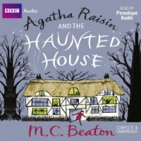 Agatha Raisin and the Haunted House written by M.C. Beaton performed by Penelope Keith on CD (Unabridged)