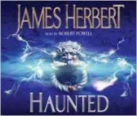 Haunted written by James Herbert performed by Robert Powell on CD (Abridged)