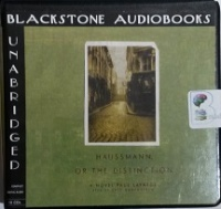 Haussmann, or The Distinction - A Novel written by Paul Lafarge performed by Eric Bauersfeld and  on CD (Unabridged)
