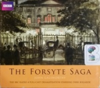 The Forsyte Saga - BBC Dramatization written by John Galsworthy performed by BBC Full Cast Dramatisation, Dirk Bogarde, Diana Quick and Michael Hordern on CD (Abridged)