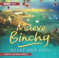 Heart and Soul written by Maeve Binchy performed by Maureen O'Brien on CD (Unabridged)