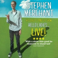 Hello Ladies... LIVE! written by Stephen Merchant performed by Stephen Merchant on CD (Unabridged)
