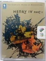 Henry IV Part 2 written by William Shakespeare performed by Derek Jacobi, Ian McKellen, Corin Redgrave and Tony Church on Cassette (Unabridged)