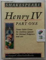 Henry IV Part One written by William Shakespeare performed by Dame Edith Evans, Sir Anthony Quayle and Michael Redgrave on Cassette (Abridged)
