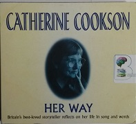 Her Way written by Catherine Cookson performed by Catherine Cookson on Cassette (Abridged)