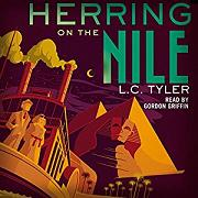 Herring on the Nile written by L.C. Tyler performed by Gordon Griffin on CD (Unabridged)