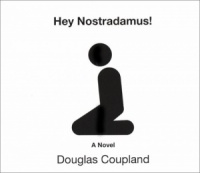 Hey Nostradamus written by Douglas Coupland performed by Jenna Lamia, David Ledoux, Jillian Crane and John Randolph Jones on CD (Unabridged)
