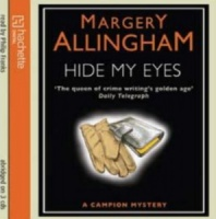 Hide My Eyes written by Margery Allingham performed by Philip Franks on CD (Abridged)