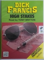 High Stakes written by Dick Francis performed by Tony Britton on Cassette (Unabridged)