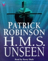 H.M.S. Unseen written by Patrick Robinson performed by Kerry Shale  on Cassette (Abridged)