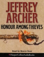 Honour Amoung Thieves written by Jeffrey Archer performed by Martin Shaw on Cassette (Abridged)