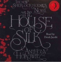 The House of Silk written by Anthony Horowitz performed by Derek Jacobi on CD (Unabridged)