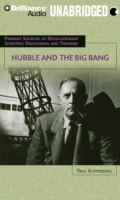 Hubble and the Big Bang written by Paul Kupperberg performed by Jay Snyder on CD (Unabridged)