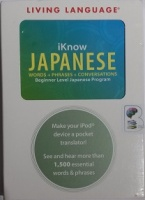 iKnow Japanese Words, Phrases and Conversations written by Living Language performed by NA on MP4 CD (Unabridged)