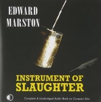 Instrument of Slaughter written by Edward Marston performed by Gordon Griffin on CD (Unabridged)