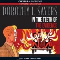 In The Teeth of The Evidence written by Dorothy L. Sayers performed by Ian Carmichael on CD (Unabridged)