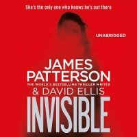 Invisible written by James Patterson and David Ellis performed by January LaVoy and Kevin T. Collins on CD (Unabridged)