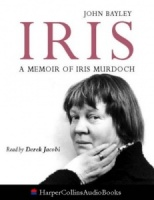 Iris a Memoir of Iris Murdoch written by John Bayley performed by Derek Jacobi on Cassette (Abridged)