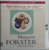 Is there anything you want? written by Margaret Forster performed by Susan Jameson on CD (Unabridged)