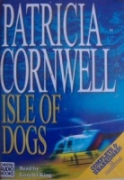 Isle of Dogs written by Patricia Cornwell performed by Lorelei King on Cassette (Unabridged)