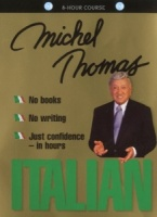 Italian with Michel Thomas written by Michel Thomas performed by Michel Thomas on CD (Unabridged)